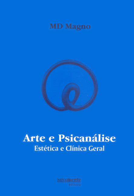 Arte e Psicanálise - Estética e Clínica Geral 2ª Edição