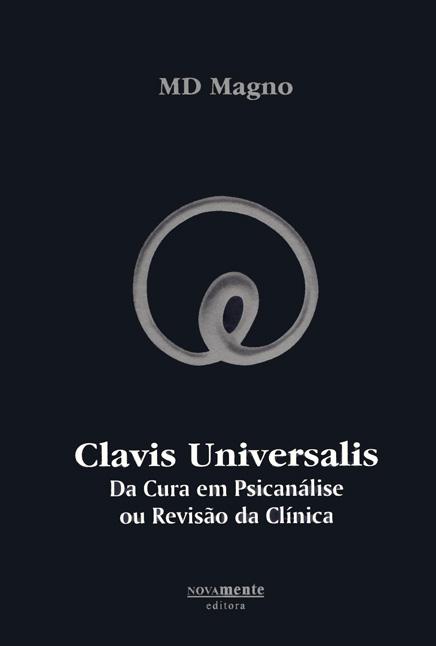 Clavis Universalis: da Cura em Psicanálise ou Revisão da Clínica