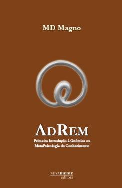 AdRem: Primeira Introdução à Gnômica ou  Metapsicologia do Conhecimento - Falatório 2008
