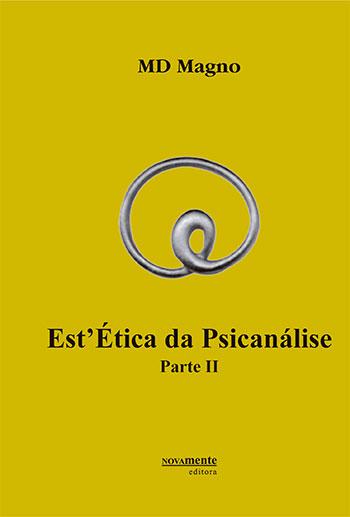 Est'Ética da Psicanálise - Parte II