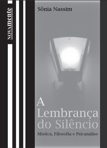 A Lembrança do Silêncio - Mística, Filosofia e Psicanálise